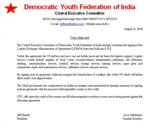 The Central Executive Committee of Democratic Youth Federation of India strongly condemns the signing of the Logistic Exchange Memorandum of Agreement (LEMOA) between India and US.